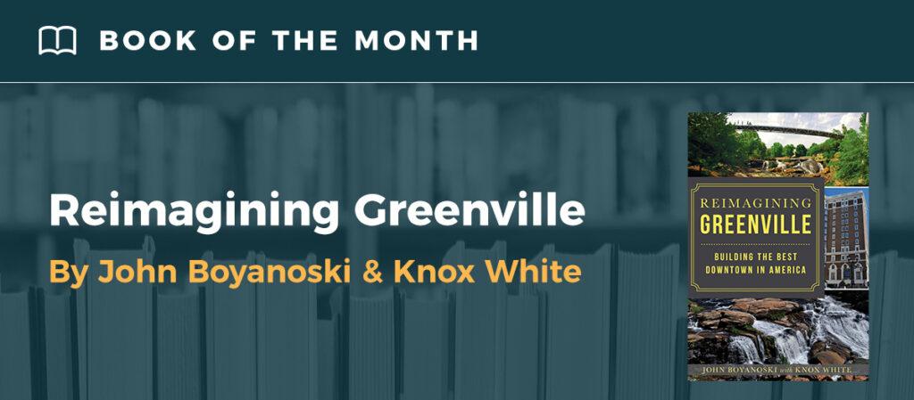 Book cover, Reimagining Greenville by John Boyanoski & Knox White